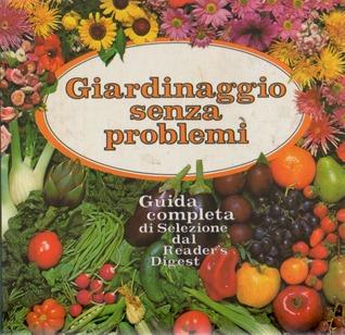 Giardinaggio senza problemi guida completa di selezione - Guida giardinaggio ...